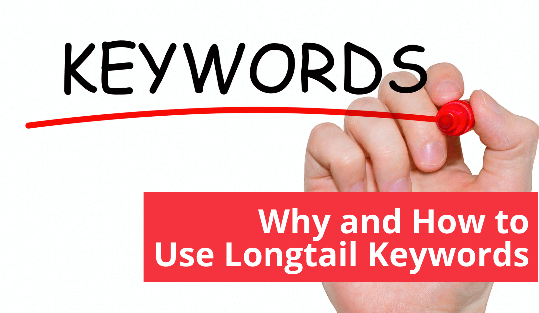 Why and How to Use Longtail Keywords